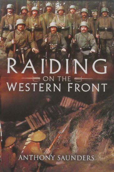 Raiding on the Western Front, by Anthony Saunders